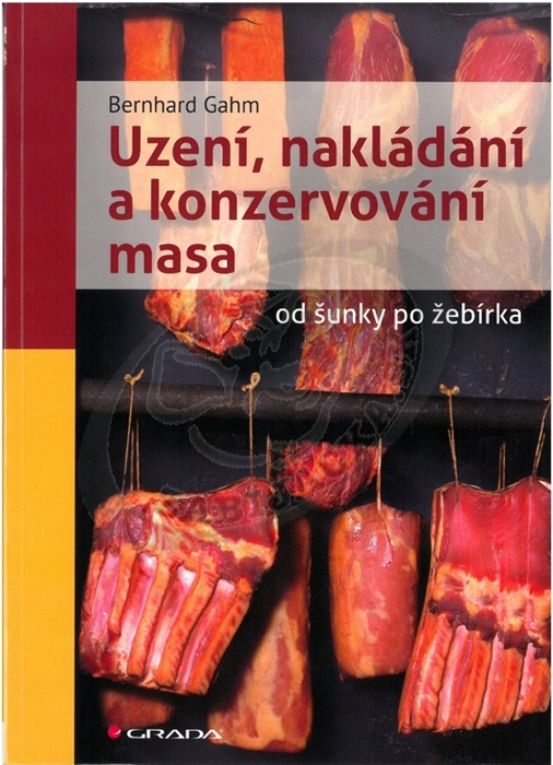 Uzení, nakádaní a konzervování masa  -  Bernard Gahm